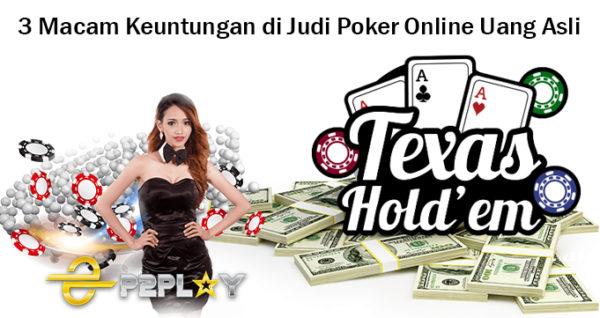 3 Macam Keuntungan di Judi Poker Online Uang Asli